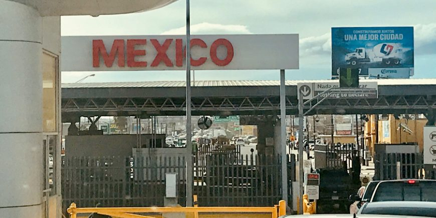 A Not So Quick Trip Into Mexico From El Paso, TX – Day 110
